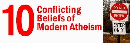 10 Conflicting Beliefs of Modern Atheism