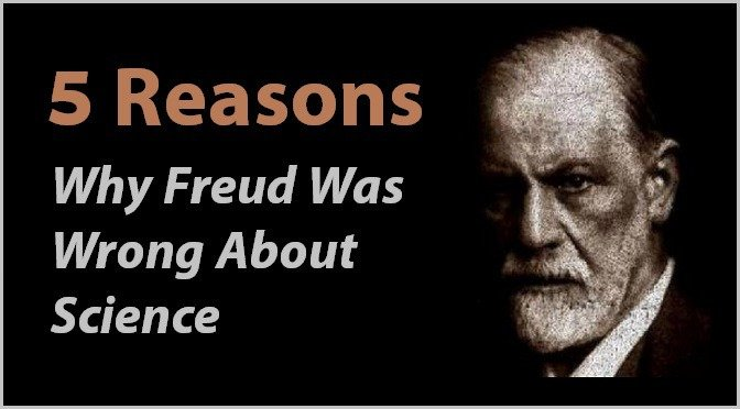 5 Reasons Why Freud Was Wrong About Science