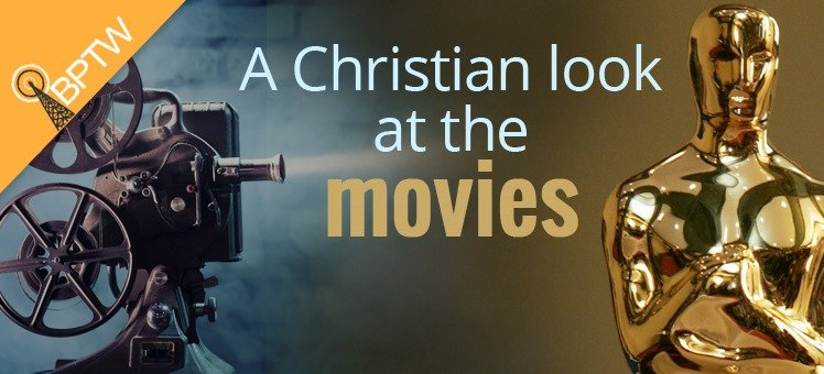 A Christian Look at the Movies