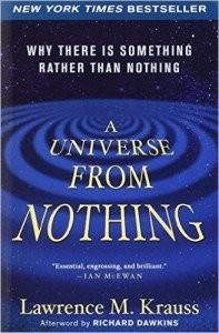 A Critique Of Lawrence Krauss' A Universe From Nothing