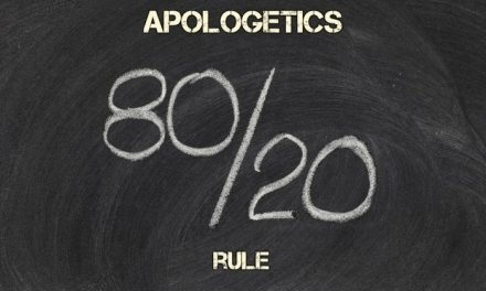 Apologetics and the 80/20 Rule
