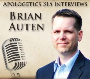 Apologist Spotlight: Brian Auten and Apologetics 315