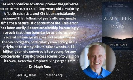 Hugh Ross: Naturalistic Origin of Life Strangled by Young Universe