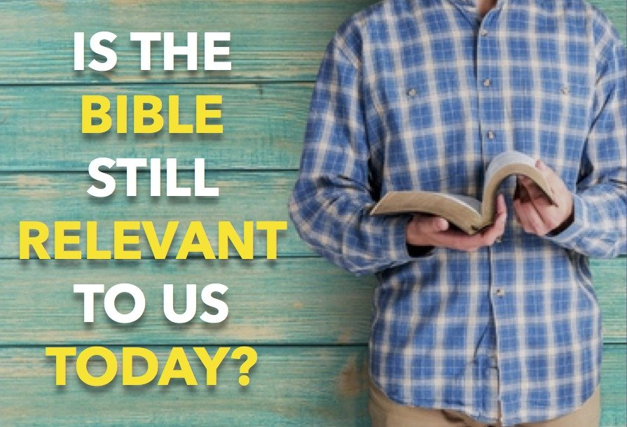 Is the Bible Still Relevant to us Today?