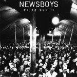 Newsboys, the New Atheism, and the Evidence for God