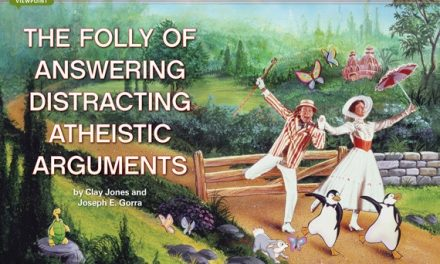 The Folly of Answering Distracting Atheistic Arguments