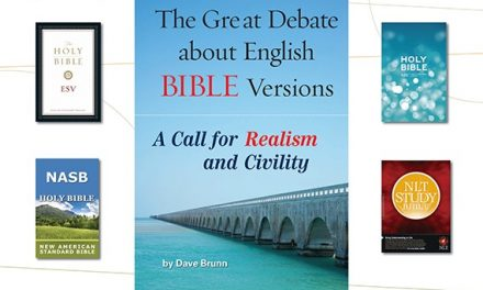 The Great Debate about English Bible Versions: A Call for Realism and Civility