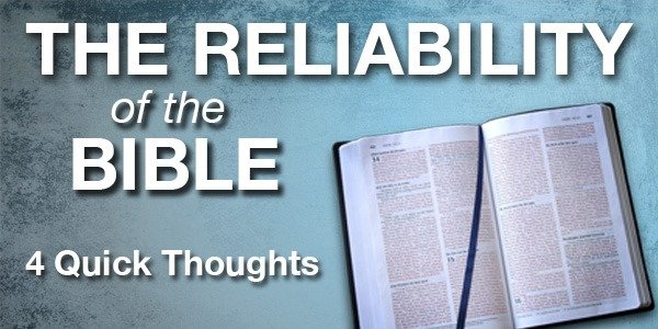 The Reliability of the Bible: 4 Quick Thoughts