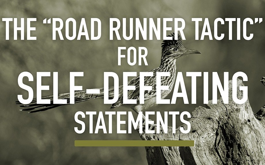 The Road Runner Tactic for Self-defeating Statements