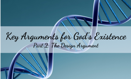 What Key Arguments Are There for God's Existence? (Part 2: Design Argument)