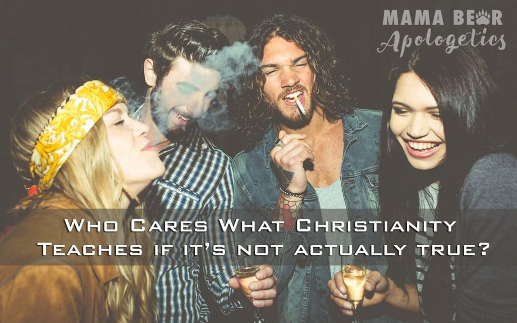 Who Cares What Christianity Teaches if it's Not Actually True?