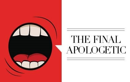 "Why ""The Final Apologetic"" Still Matters"