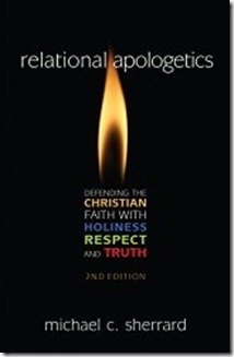Culture-Challenging Book: Relational Apologetics by Ratio Christi's Michael C. Sherrard